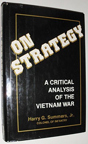 On Strategy: A Critical Analysis of the Vietnam War by Brand: Presidio Press