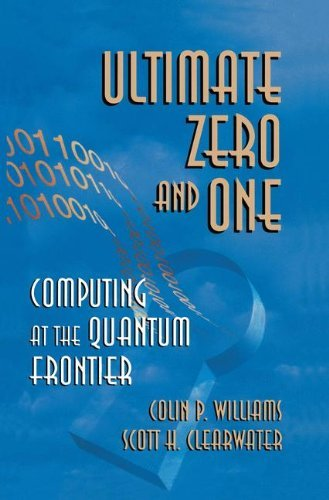 Download Ultimate Zero and One: Computing at the Quantum Frontier Pdf