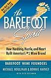 The Barefoot Spirit: How Hardship, Hustle, and Heart Built America's #1...