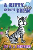 A Kitty and His Dream, A. J. Fontaine, 1484976118