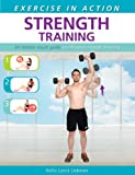 Exercise in Action: Strength Training, Hollis Lance Liebman, 162686053X