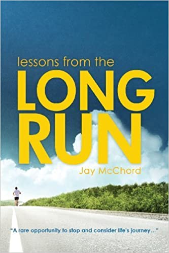 Lessons From The Long Run by Jay McChord (2013-08-18)