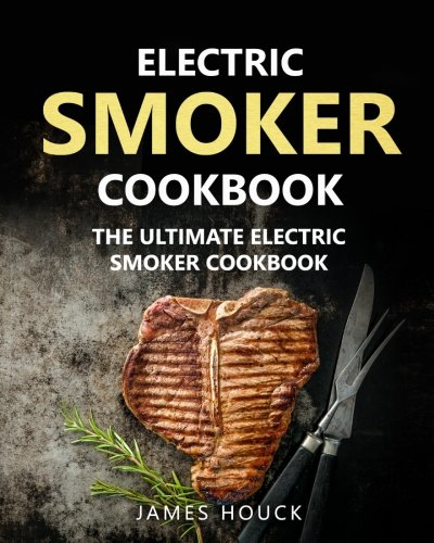 Top 1 masterbuilt smoker cookbook james houck