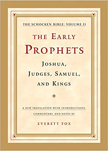 The Early Prophets: Joshua, Judges, Samuel, and Kings: The