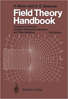 Book Field Theory Handbook: Including Coordinate Systems, Differential Equations and Their Solutions