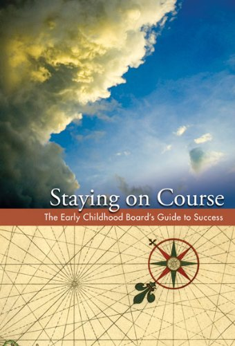 Staying on Course: The Early Childhood Board's Guide to Success pdf