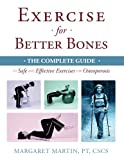 img - for Exercise for Better Bones: The Complete Guide to Safe and Effective Exercises for Osteoporosis book / textbook / text book
