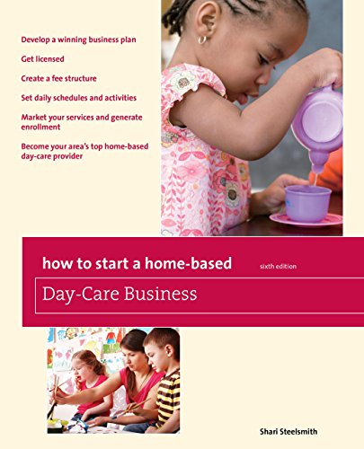 How to Start a Home-Based Day-Care Business (Home-Based Business Series)