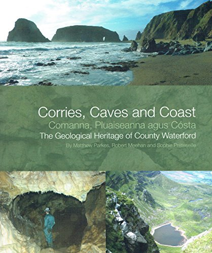 Corries, Caves and Coast: The Geological Heritage of County Waterford