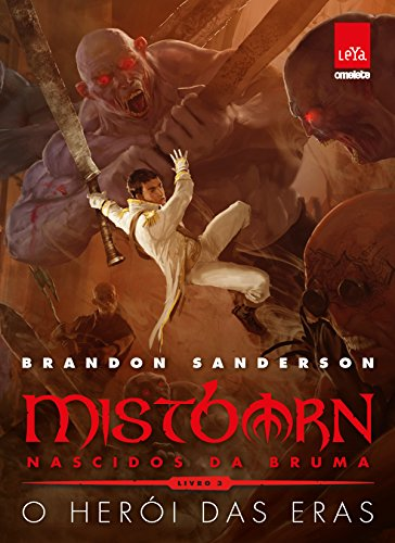 Mistborn: Nascidos da Bruma: O herói das eras: Livro 3