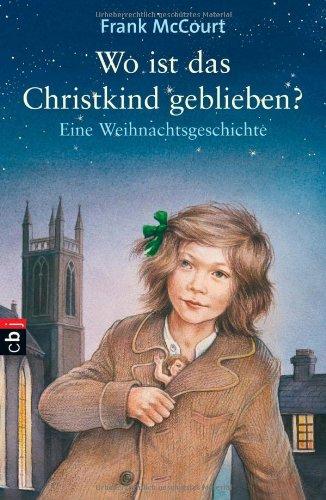 Wo ist das Christkind geblieben?: Eine Weihnachtsgeschichte -
