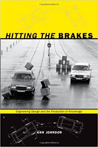 Hitting the Brakes Engineering Design and the Production of