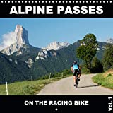 Alpine Passes on the Racing Bike Vol. 1 2020: 13 fascinating cycling scenes in the alps (Calvendo Sports)