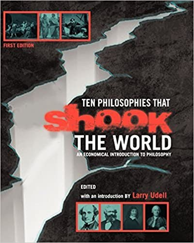 Ten Philosophies that Shook the World: An Economical Introduction to Philosophy by Larry Udell (2012-08-13)
