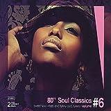 80's Soul Classics Vol. 6