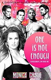 One Is Not Enough: A Contemporary Reverse Harem Romance (ReverseHarem.com Book 1)