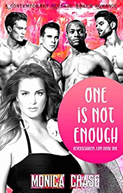 One Is Not Enough: A Contemporary Reverse Harem Romance (ReverseHarem.com Book 1)