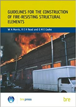 Guidelines for the Construction of Fire-Resisting Structural Elements: (BR 128)