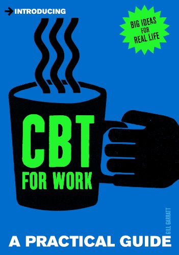 Introducing Cognitive Behavioural Therapy (CBT) for Work: A Practical Guide (Introducing...) cover
