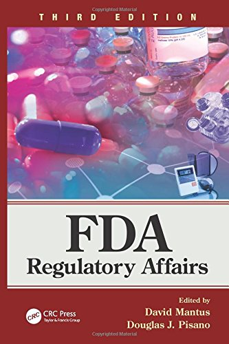 FDA Regulatory Affairs: Third Edition by CRC Press