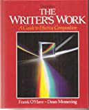 The Writer's Work : A Guide to Effective Composition, O'Hare, Frank and Memering, W. Dean, 0139696350