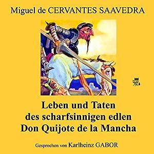 Leben und Taten des scharfsinnigen Edlen Don Quijote de la Mancha Hörbuch