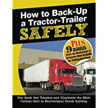 How to Back-Up a Tractor-Trailer SAFELY