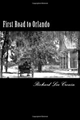 First Road to Orlando: A history of Mellonville, Fort Reid, Rutledge, Maitland and Orlando Paperback