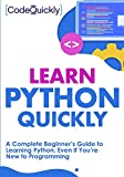 Learn Python Quickly: A Complete Beginner's Guide
