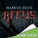 Ritus (Pakt der Dunkelheit 1) Hörbuch von Markus Heitz Gesprochen von: Nils Nelleßen