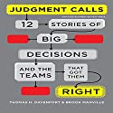 Judgment Calls: Twelve Stories of Big Decisions and the Teams That Got Them Right Audiobook by Thomas H Davenport, Brook Manville Narrated by Don Hagen