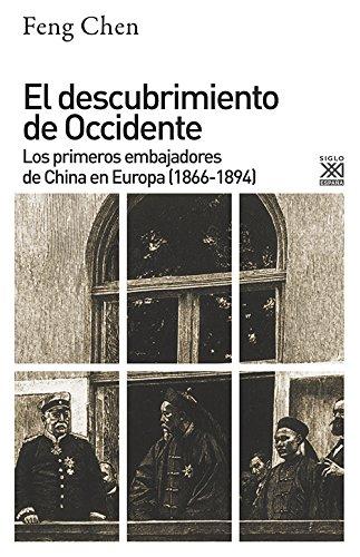 El descubrimiento de Occidente. Los primeros embajadores de China en Europa 1866-1894 : 1208 Siglo XXI de España General: Amazon.es: Chen, Feng, Martín Ramírez, Carlos: Libros