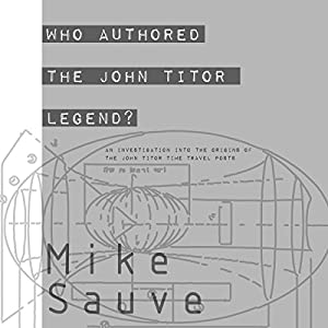 Who Authored the John Titor Legend? Audiobook