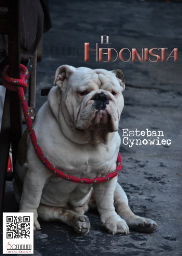 El Hedonista (Spanish Edition)