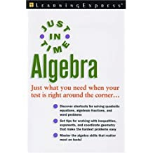 Just In Time Algebra (Just in Time Series) by LearningExpress Editors (2007-03-23)