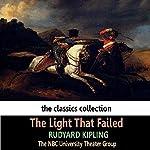 The Light That Failed (Dramatised) | Rudyard Kipling