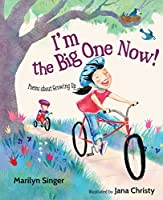 I'm the Big One Now!: Poems about Growing Up