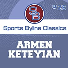 Sports Byline: Armen Keteyian Speech by Ron Barr Narrated by Ron Barr
