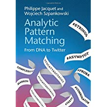 Analytic Pattern Matching: From DNA to Twitter