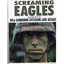 Screaming Eagles: In Action With the 101st Airborne Division (Air Assault)
