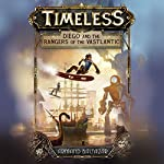 Diego and the Rangers of the Vastlantic: Timeless, Book 1 | Armand Baltazar
