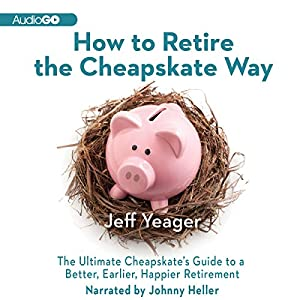 How to Retire the Cheapskate Way Audiobook