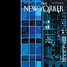 The New Yorker, December 24 & 31, 2007 Part 2 (John Updike, Junot Diaz, Caleb Crain) Periodical by Caleb Crain, John Updike, James Wood, Junot Díaz, Lore Segal, Paul Rudnick Narrated by Dan Bernard, Christine Marshall