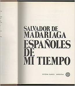 Españoles de mi tiempo (Espejo de España): Amazon.es: Madariaga, Salvador de: Libros en idiomas extranjeros