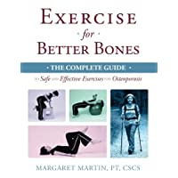 Exercise for Better Bones: The Complete Guide to Safe and Effective Exercises for...