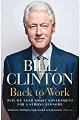 Back to Work: Why We Need Smart Government for a Strong Economy by Bill Clinton(2012-11-01) Paperback Bunko