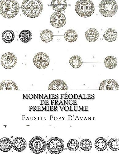 Monnaies Féodales de France Premier Volume  [Poey D\'Avant, Faustin] (Tapa Blanda)