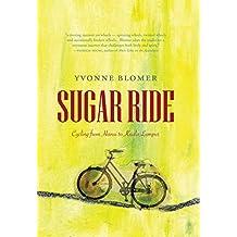 Sugar Ride: Cycling from Hanoi to Kuala Lumpur