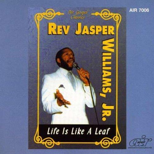 Life Is Like a Leaf by Rev. Jasper Williams (2008-09-23)