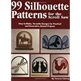 Silhouette Patterns for the Scroll Saw: Easy-To-Make, Versatile Designs for Practical and Decorative Animal Projects